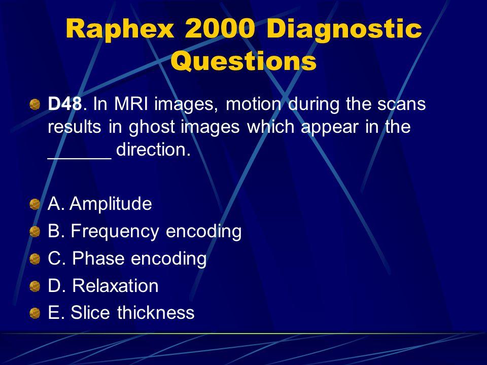 Raphex 2000 Diagnostic Questions