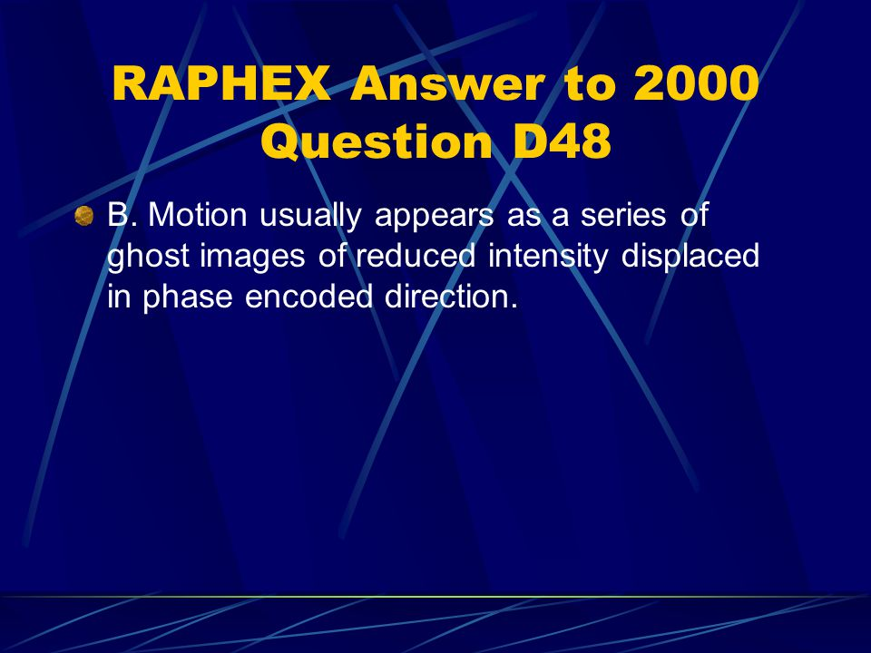 RAPHEX Answer to 2000 Question D48