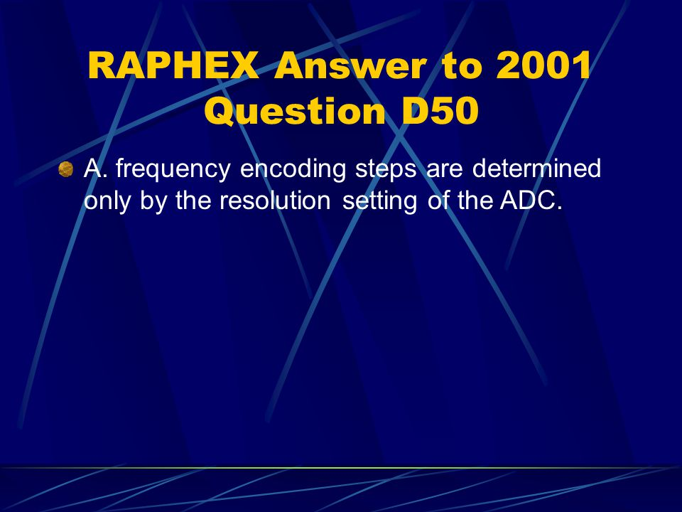 RAPHEX Answer to 2001 Question D50