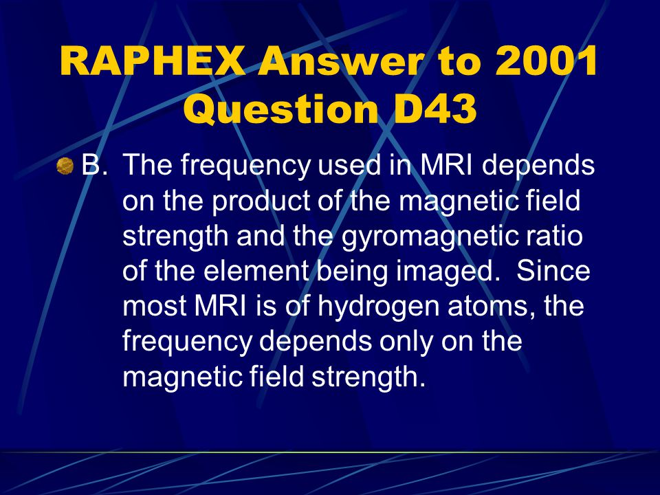 RAPHEX Answer to 2001 Question D43