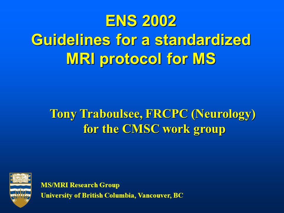 ENS 2002 Guidelines for a standardized MRI protocol for MS