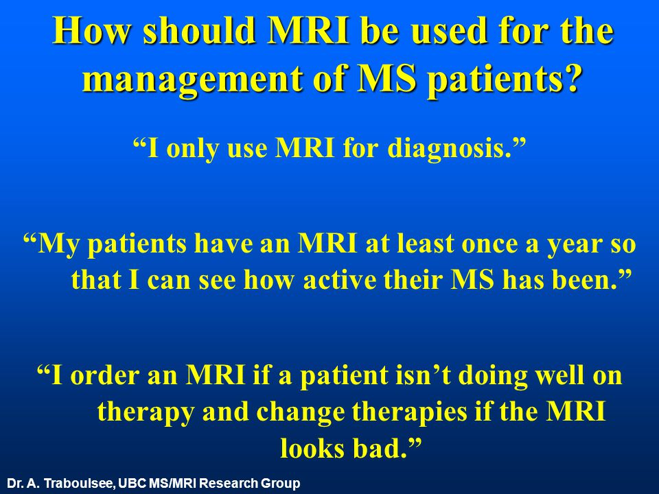 How should MRI be used for the management of MS patients