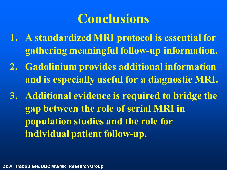 Conclusions A standardized MRI protocol is essential for gathering meaningful follow-up information.
