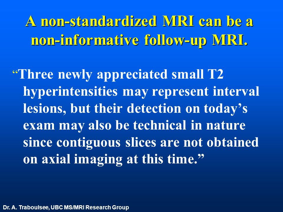 A non-standardized MRI can be a non-informative follow-up MRI.