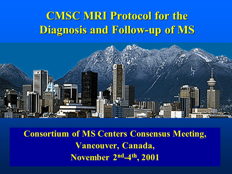 CMSC MRI Protocol for the Diagnosis and Follow-up of MS
