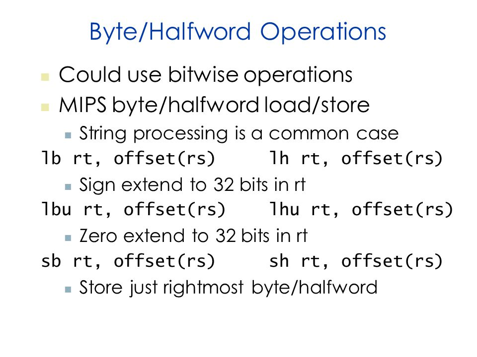 Byte/Halfword Operations