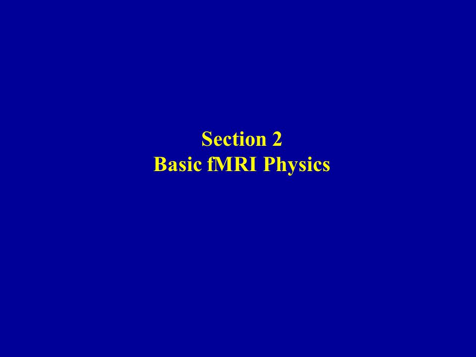 Section 2 Basic fMRI Physics