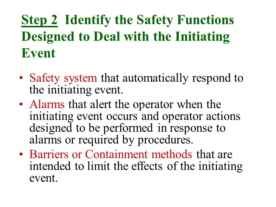 Step 2 Identify the Safety Functions Designed to Deal with the Initiating Event