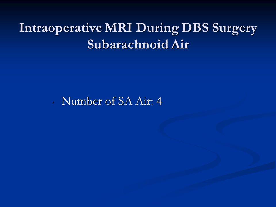 Intraoperative MRI During DBS Surgery Subarachnoid Air