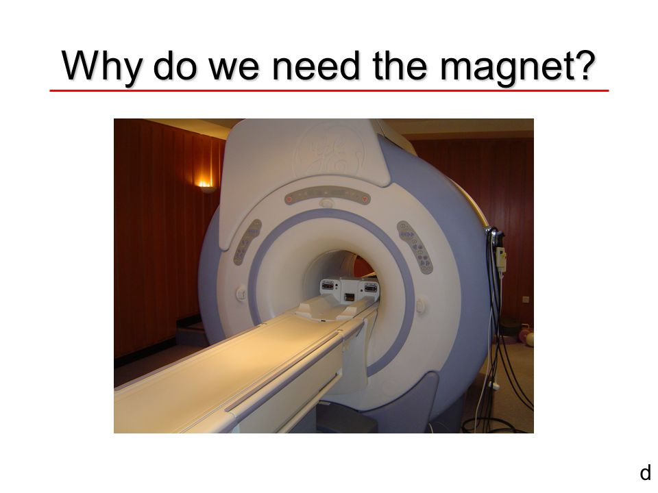 Why do we need the magnet