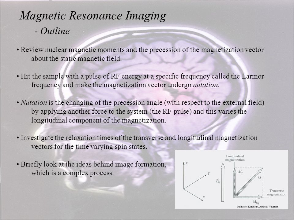Magnetic Resonance Imaging - Outline