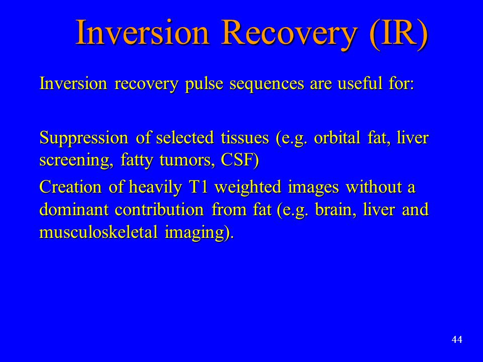 Inversion Recovery (IR)