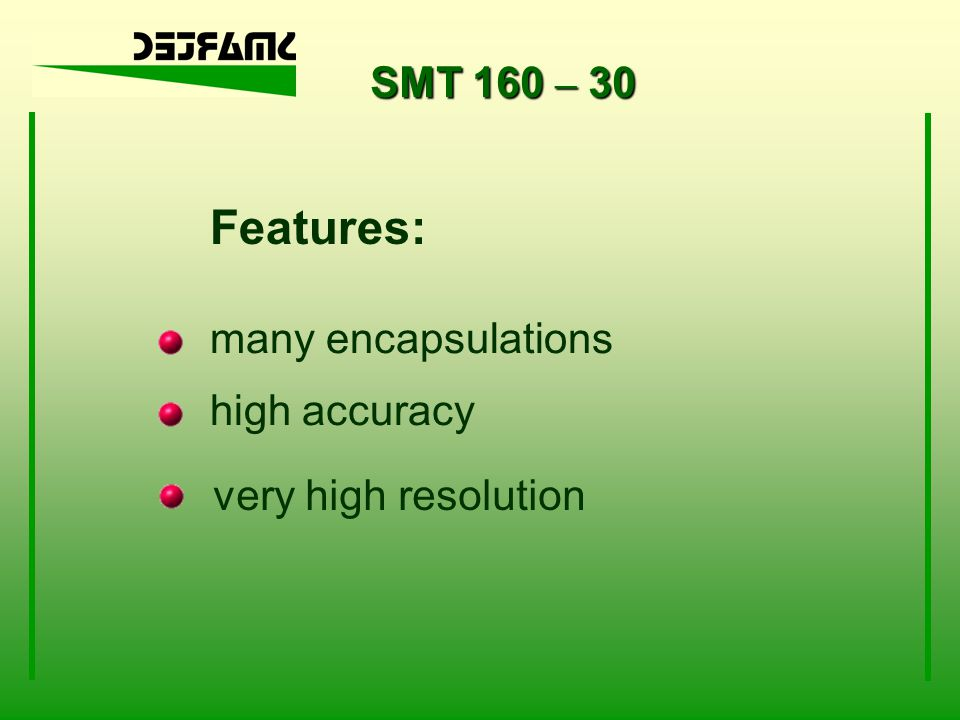 Features: SMT 160 – 30 many encapsulations high accuracy