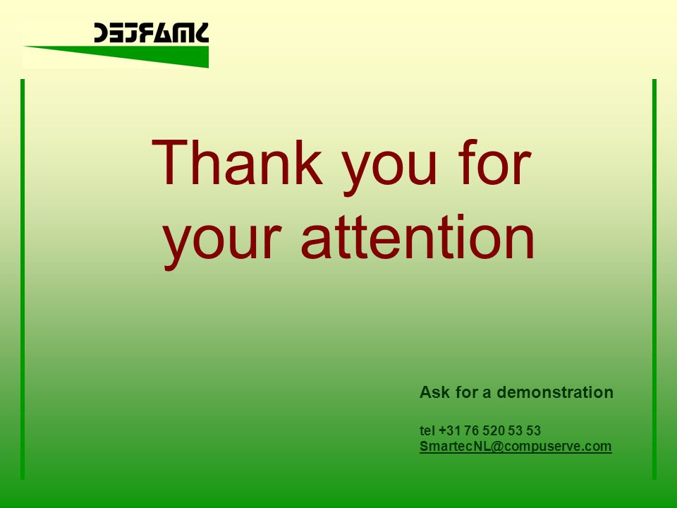 Thank you for your attention Ask for a demonstration