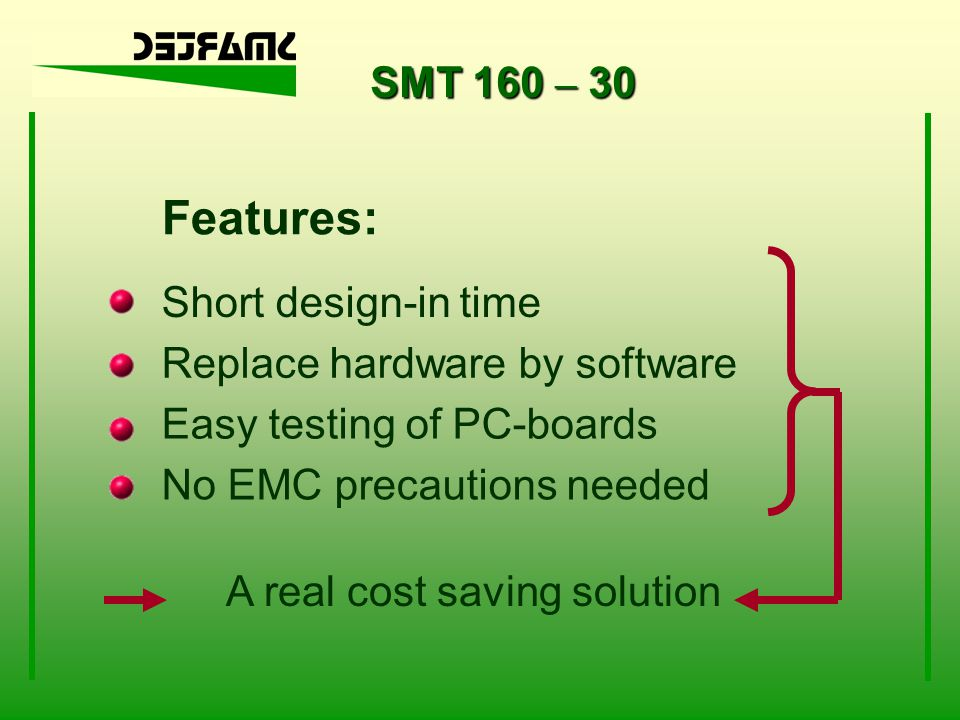 Features: SMT 160 – 30 Short design-in time