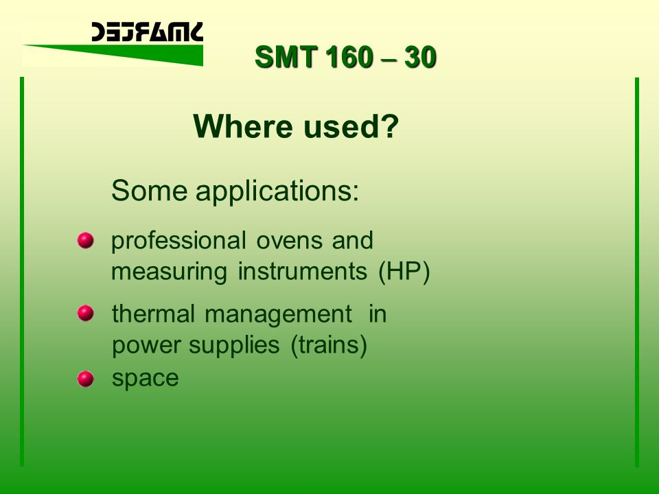 Where used SMT 160 – 30 Some applications: professional ovens and