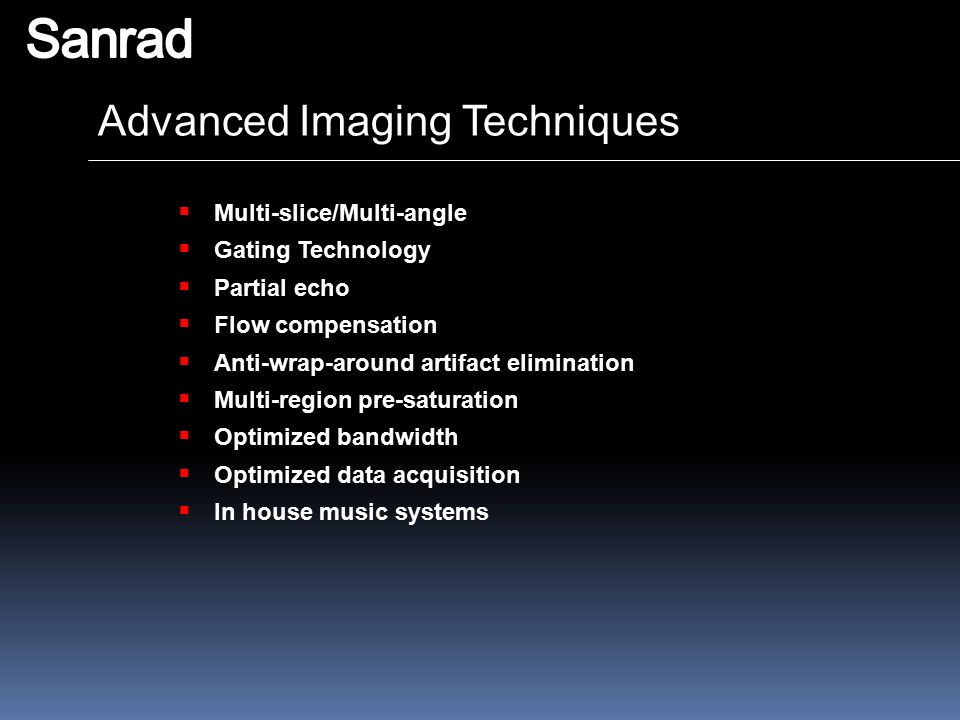 Sanrad Advanced Imaging Techniques Multi-slice/Multi-angle