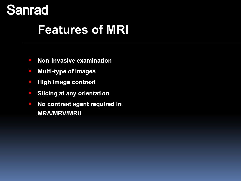 Sanrad Features of MRI Non-invasive examination Multi-type of images
