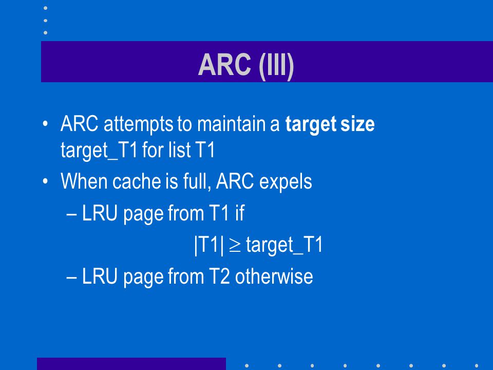 ARC (III) ARC attempts to maintain a target size target_T1 for list T1