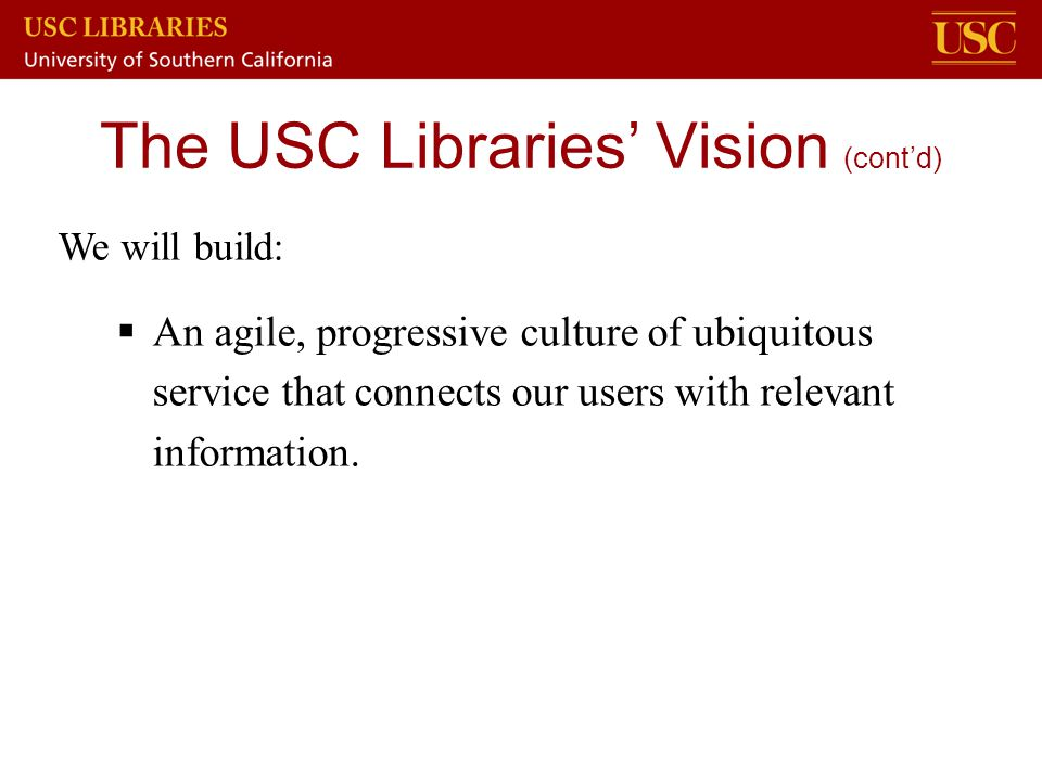 The USC Libraries' Vision (cont'd)