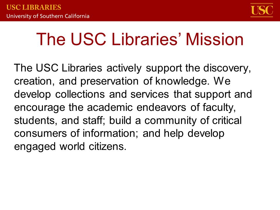 The USC Libraries' Mission