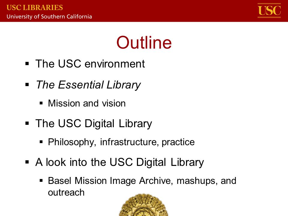 Outline The USC environment The Essential Library