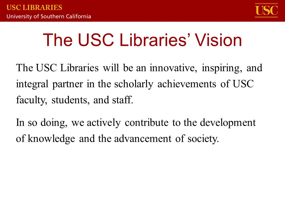 The USC Libraries' Vision