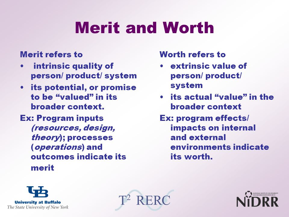 Merit and Worth Merit refers to