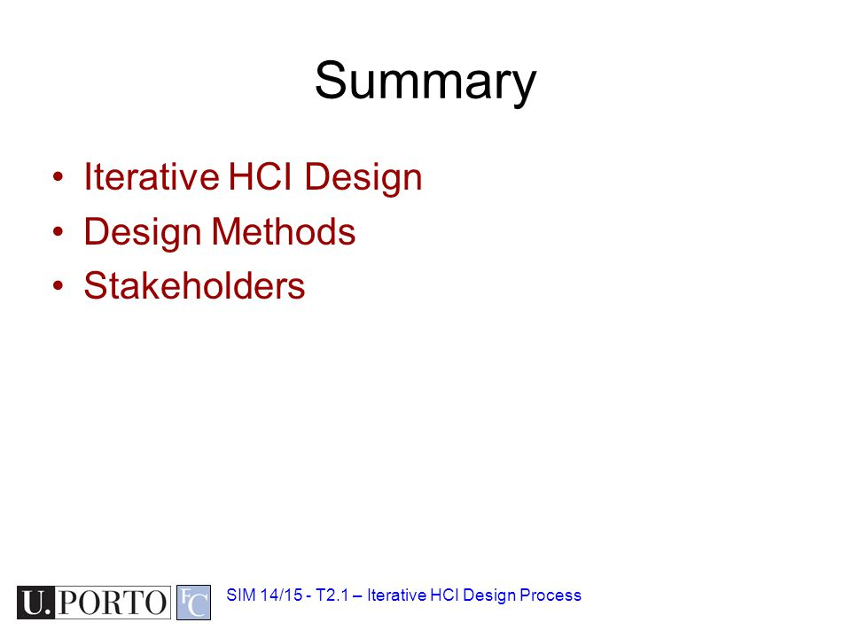 Summary Iterative HCI Design Design Methods Stakeholders