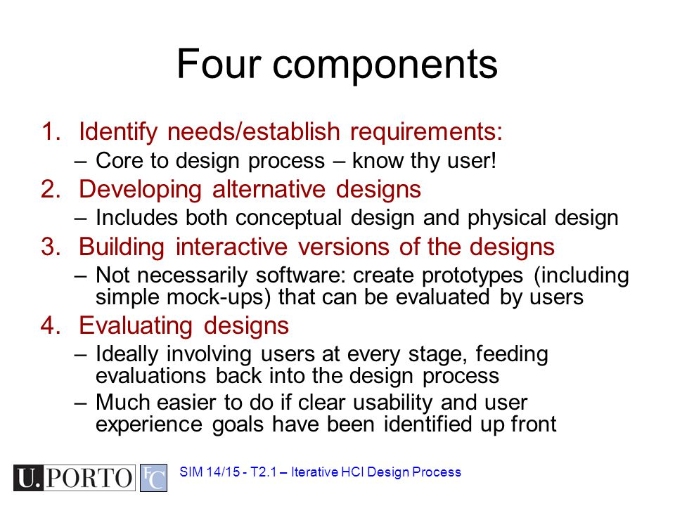 Four components Identify needs/establish requirements: