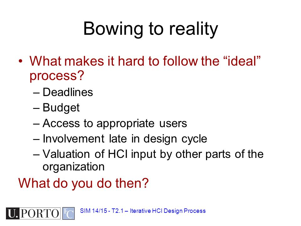 Bowing to reality What makes it hard to follow the ideal process