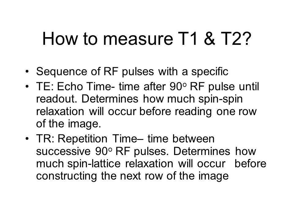 How to measure T1 & T2 Sequence of RF pulses with a specific
