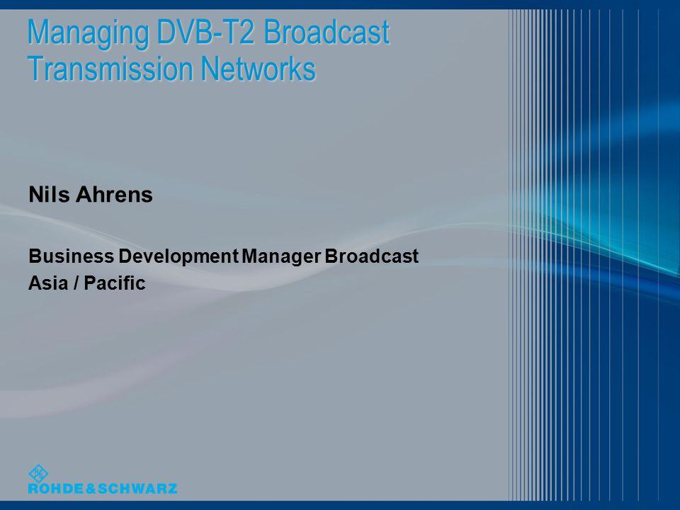 Managing DVB-T2 Broadcast Transmission Networks