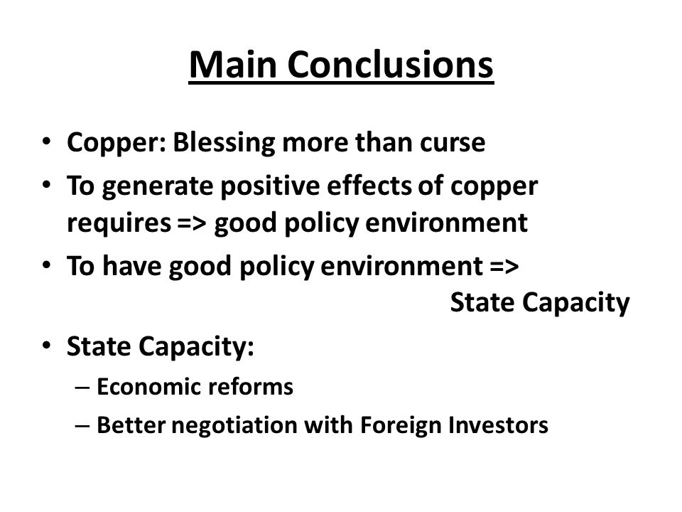 Main Conclusions Copper: Blessing more than curse