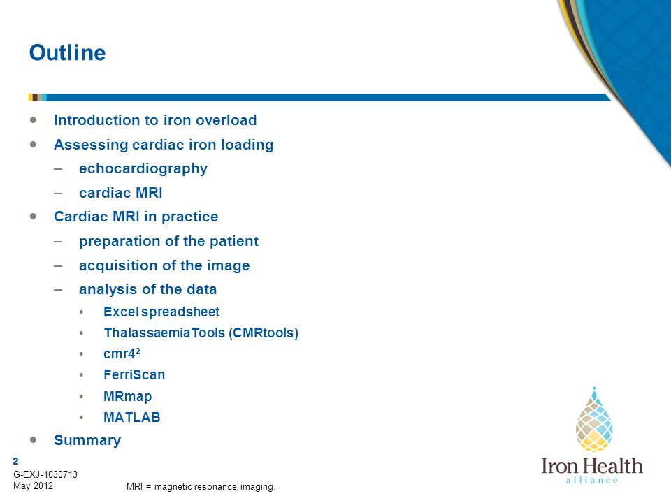 Outline Introduction to iron overload Assessing cardiac iron loading