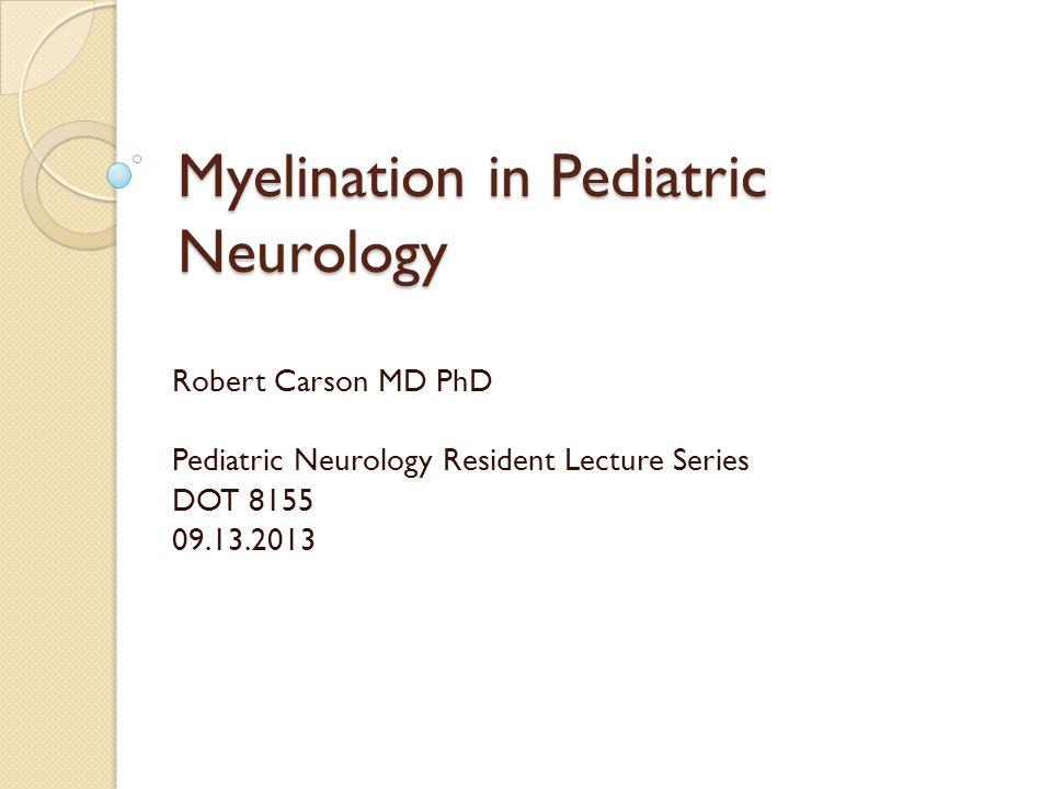Myelination in Pediatric Neurology