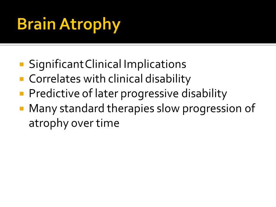 Brain Atrophy Significant Clinical Implications