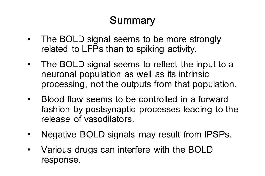 Summary The BOLD signal seems to be more strongly related to LFPs than to spiking activity.
