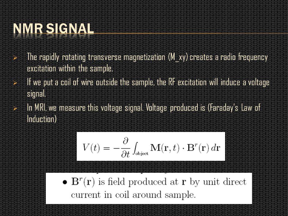 NMR Signal The rapidly rotating transverse magnetization (M_xy) creates a radio frequency excitation within the sample.