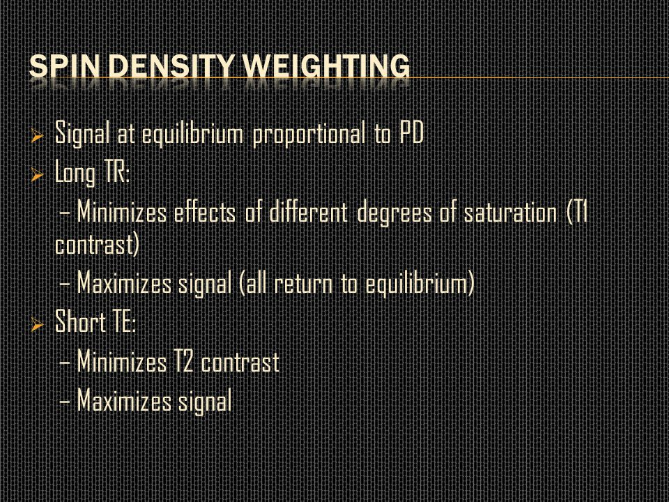 Spin density weighting