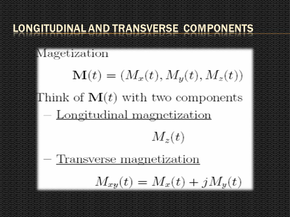 Longitudinal and Transverse components