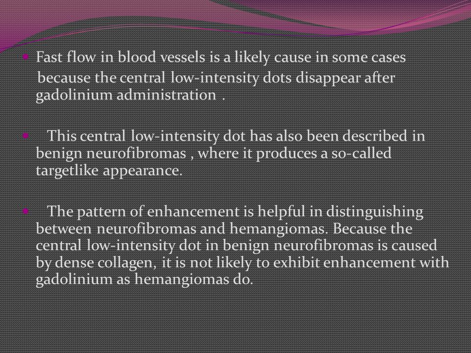 Fast flow in blood vessels is a likely cause in some cases