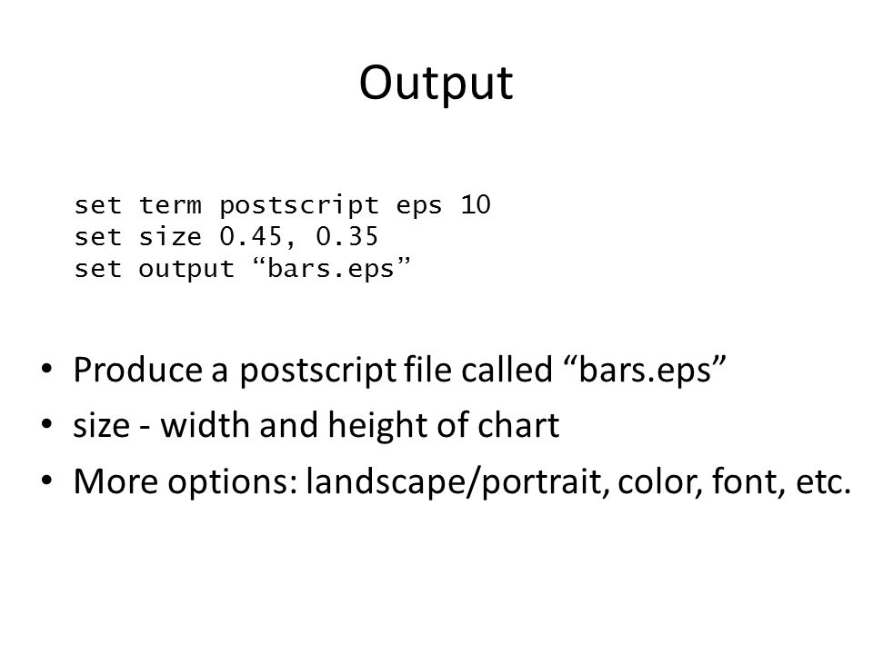 Output Produce a postscript file called bars.eps