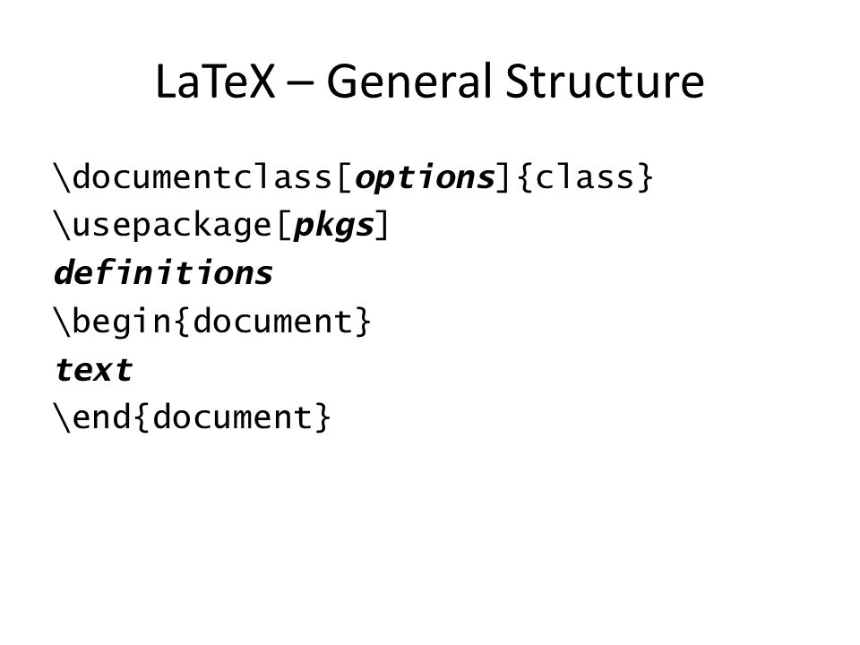 LaTeX – General Structure