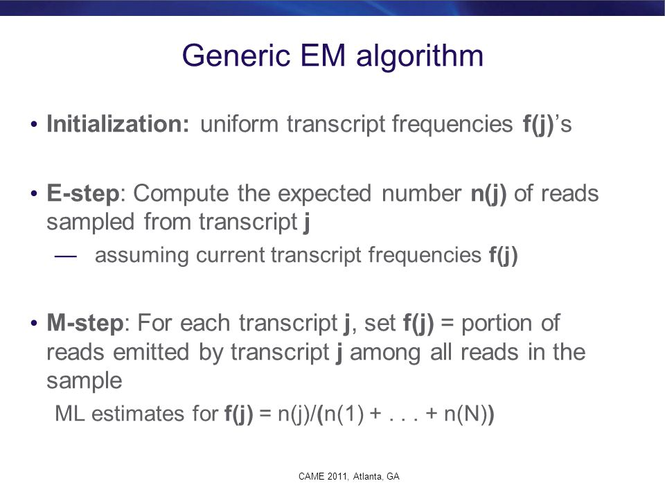 Generic EM algorithm Initialization: uniform transcript frequencies f(j)'s.