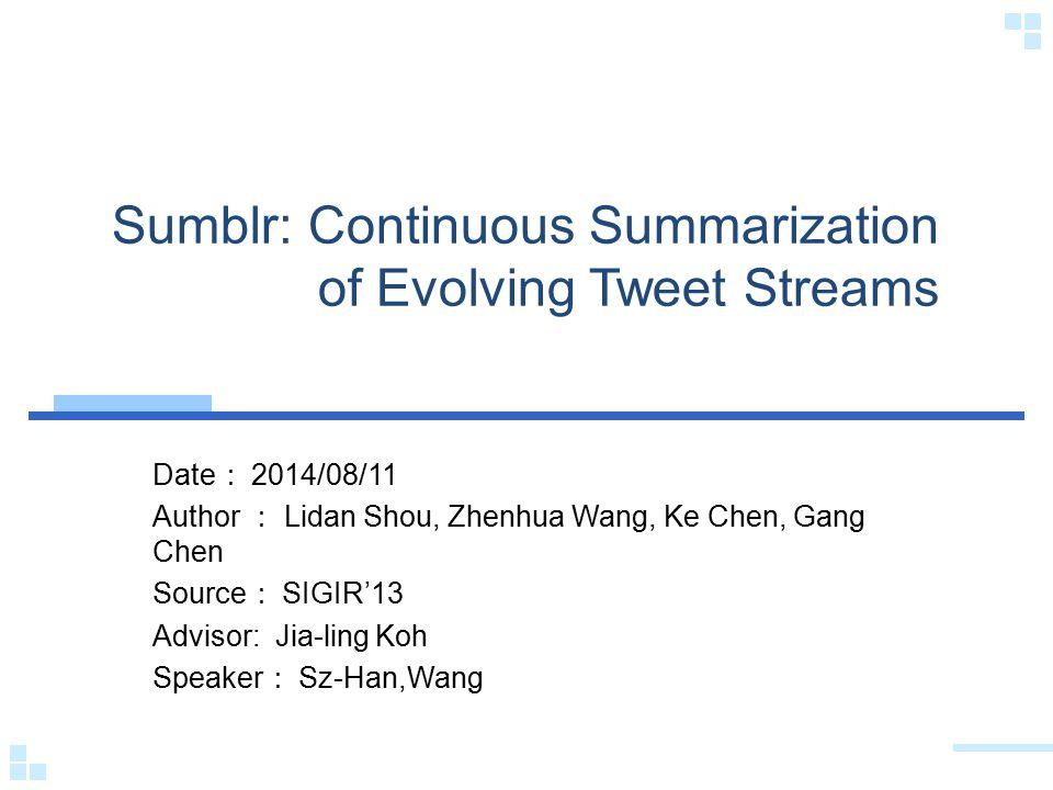 Sumblr: Continuous Summarization of Evolving Tweet Streams