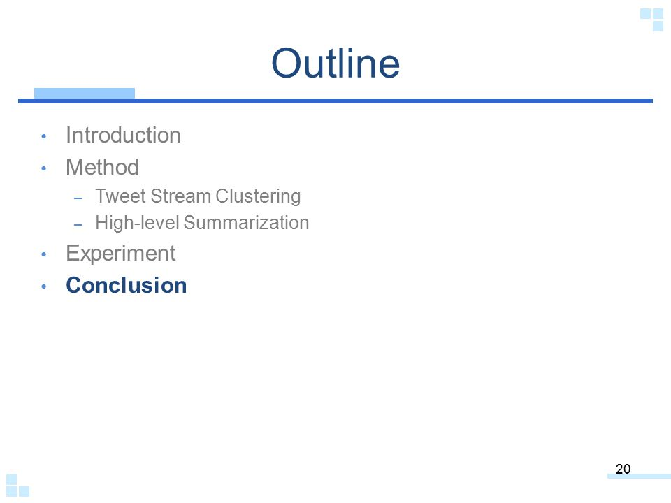 Outline Introduction Method Experiment Conclusion