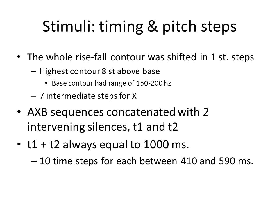 Stimuli: timing & pitch steps