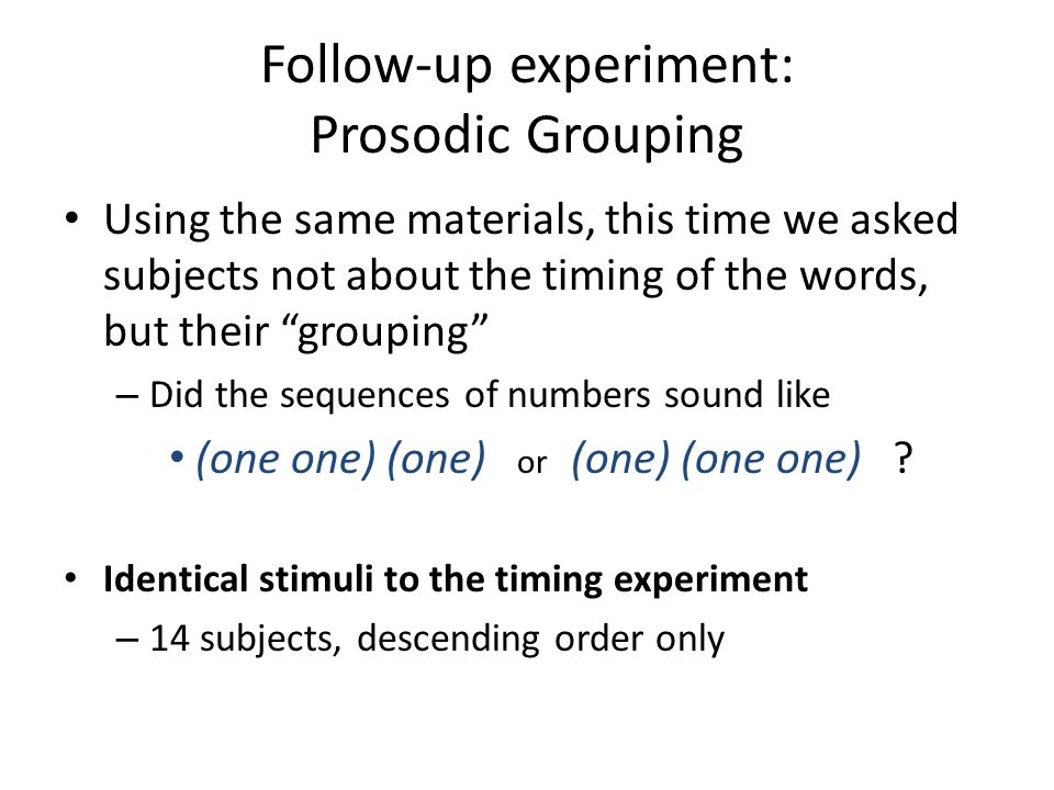 Follow-up experiment: Prosodic Grouping