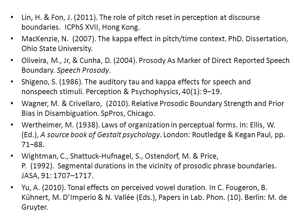 Lin, H. & Fon, J. (2011). The role of pitch reset in perception at discourse boundaries. ICPhS XVII, Hong Kong.